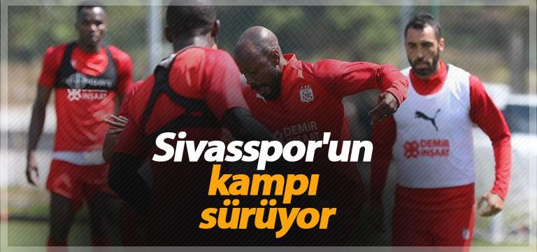 Sivasspor'un kampı sürüyor