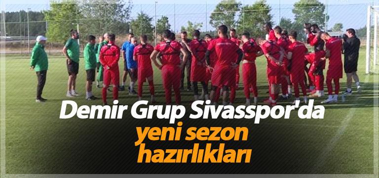 Demir Grup Sivasspor'da yeni sezon hazırlıkları