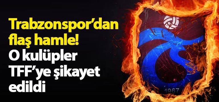 Trabzonspor o kulüpleri TFF'ye şikayet etti