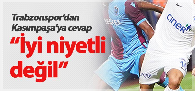 Trabzonspor'dan Kasımpaşa'ya: İyi niyetli değil