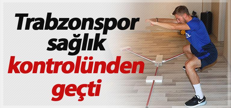 Trabzonspor sağlık kontrolünden geçti