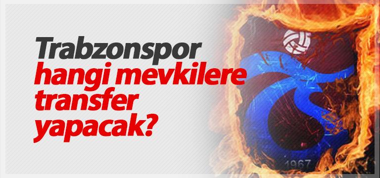 Trabzonspor hangi mevkilere transfer yapacak?