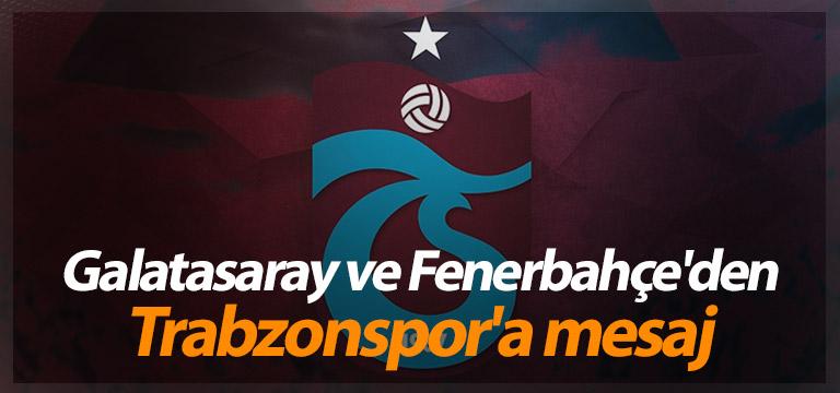 Trabzonspor'a mesaj!Galatasaray ve Fenerbahçe…