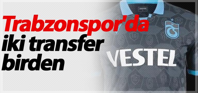 Trabzonspor'da iki transfer birden