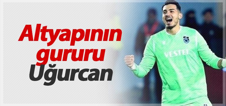 Uğurcan Çakır Trabzonspor altyapısının gururu