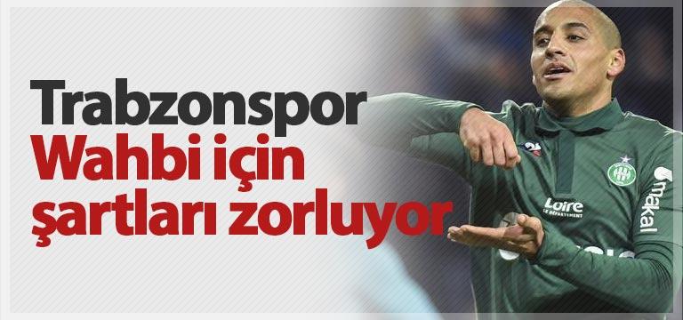 Trabzonspor Wahbi Khazri için bastırıyor
