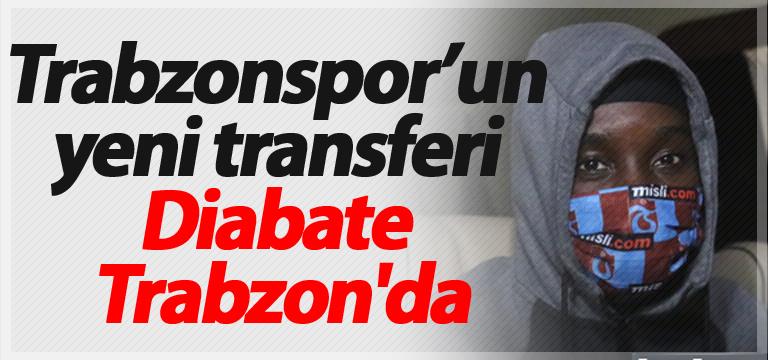 Trabzonspor'un yeni transferi Diabate Trabzon'da