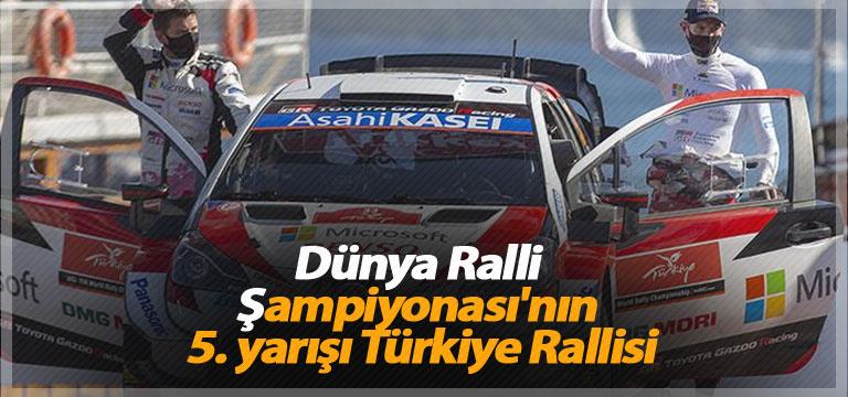 Dünya Ralli Şampiyonası'nın 5. yarışı Türkiye Rallisi
