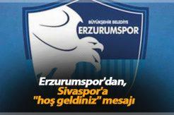 """Erzurumspor'dan, Sivaspor'a """"hoş geldiniz"""" mesajı"""