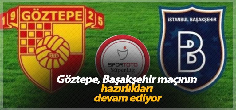 Göztepe, Başakşehir maçının hazırlıkları devam ediyor
