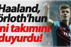 Haaland, Sörloth'hun yeni takımını duyurdu!