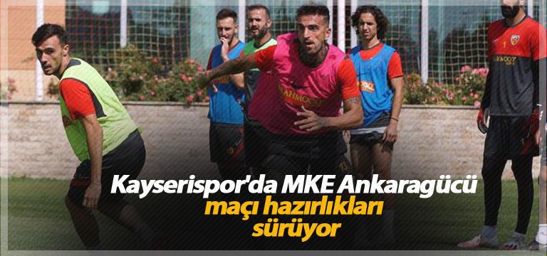 Kayserispor'da MKE Ankaragücü maçı hazırlıkları sürüyor