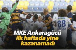 MKE Ankaragücü ilk haftada yine kazanamadı