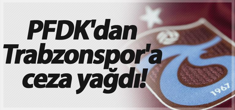 PFDK'dan Trabzonspor'a ceza yağdı!