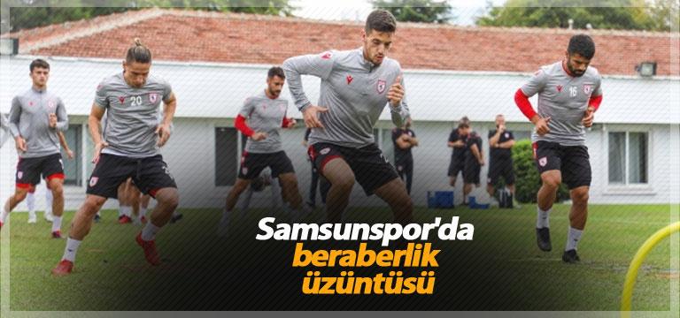 Samsunspor'da beraberlik üzüntüsü