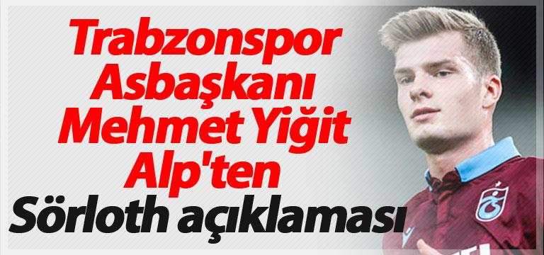 Trabzonspor Asbaşkanı Mehmet Yiğit Alp'ten açıklama