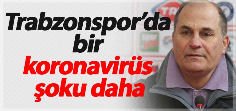 Trabzonspor'da bir koronavirüs şoku daha