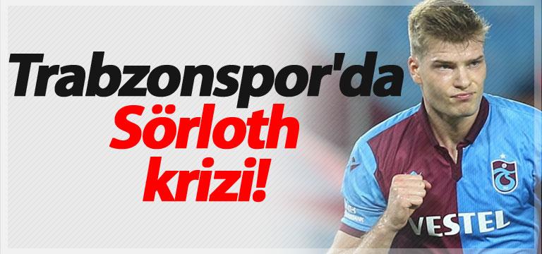 Trabzonspor'da Sörloth krizi!