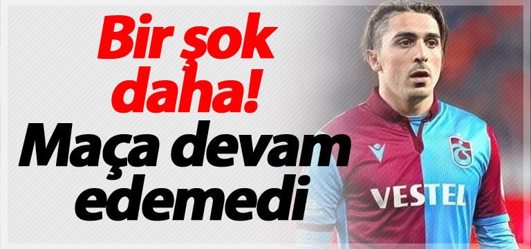 Trabzonspor'da bir şok daha! Maça devam edemedi
