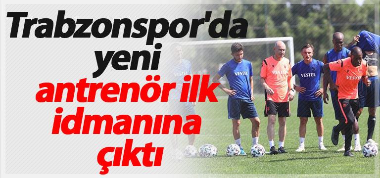 Trabzonspor'da yeni antrenör ilk idmanına çıktı