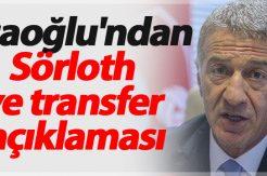 Ağaoğlu'ndan Sörloth ve transfer açıklaması