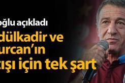 Ahmet Ağaoğlu açıkladı: Abdülkadir ve Uğurcan şartı