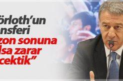 Ahmet Ağaoğlu: Sörloth'ta sezon sonu zarar edecektik