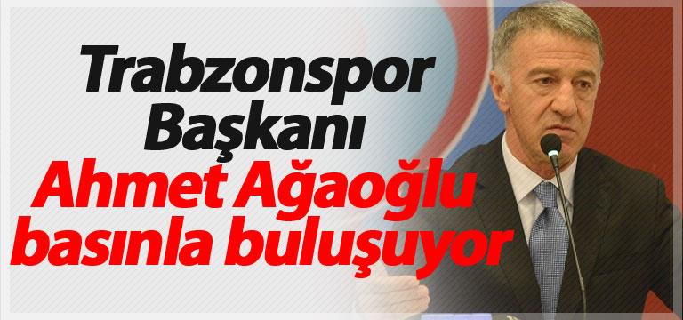 Trabzonspor Başkanı Ahmet Ağaoğlu basınla buluşuyor
