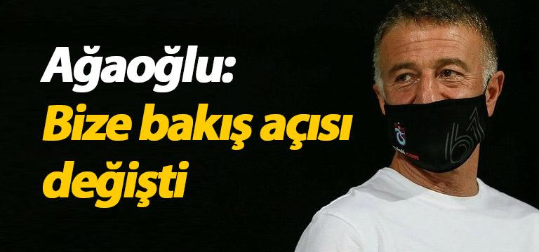 Ahmet Ağaoğlu: Bize bakış açısı değişti