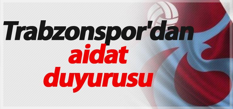 Trabzonspor'dan aidat duyurusu