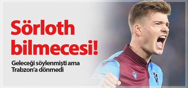 Trabzonspor'da Alexander Sörloth karmaşası