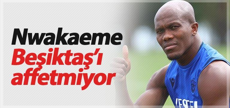 Anthony Nwakaeme Beşiktaş'ı affetmiyor