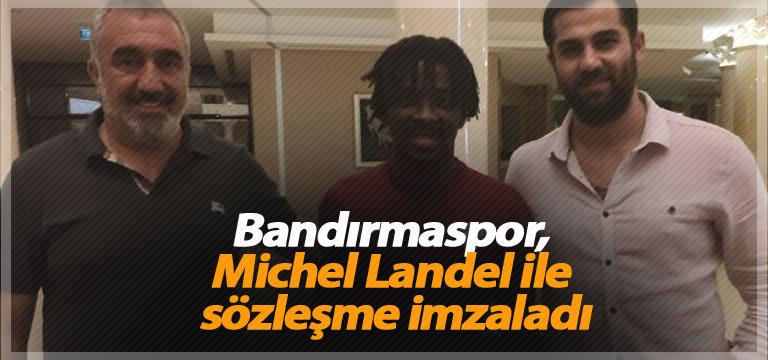 Bandırmaspor, Michel Landel ile sözleşme imzaladı