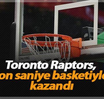 Toronto Raptors, son saniye basketiyle kazandı