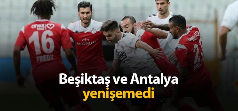 Beşiktaş Antalyaspor ile berabere kaldı