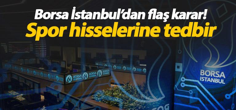 Borsa İstanbul'dan flaş karar! Spor hisselerine tedbir