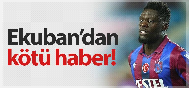 Trabzonspor'da Caleb Ekuban'dan can sıkan haber
