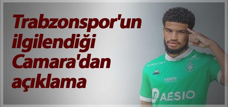 Trabzonspor'un ilgilendiği Camara'dan açıklama