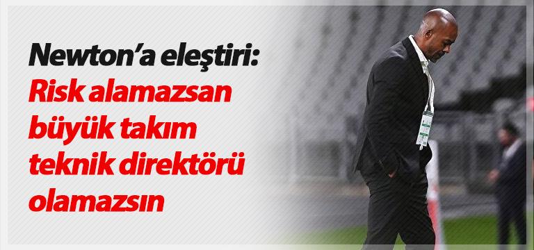 Eski Trabzonsporlu'dan Newton'a eleştiri