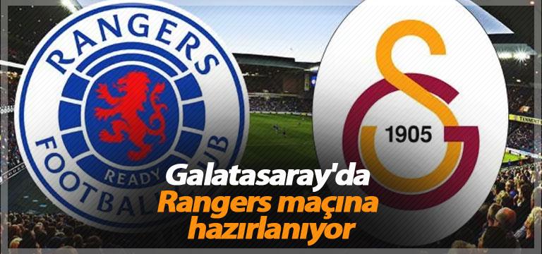 Galatasaray'da Rangers maçına hazırlanıyor