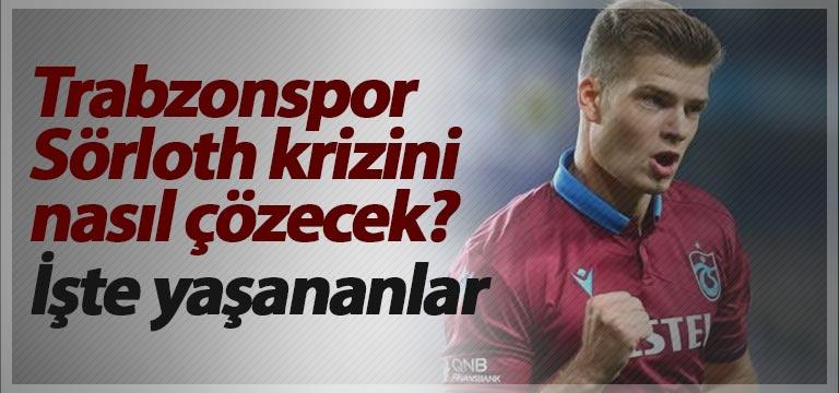 Trabzonspor Sörloth krizini nasıl çözecek? İşte yaşananlar