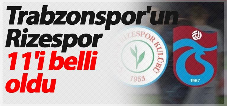 Trabzonspor'un Rizespor 11'i belli oldu