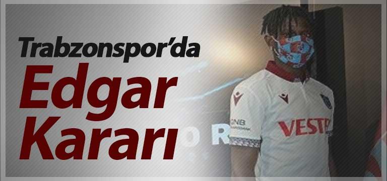 Trabzonspor'da Edgar kararı