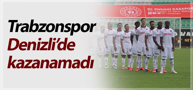 Trabzonspor Denizli'de kazanamadı!
