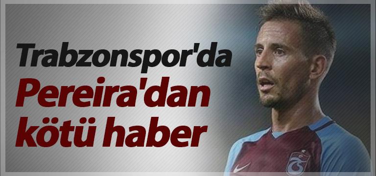 Trabzonspor'da Joao Pereira'dan kötü haber
