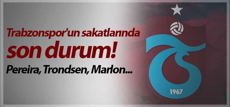 Trabzonspor'un sakatlarında son durum! Pereira, Trondsen, Marlon…