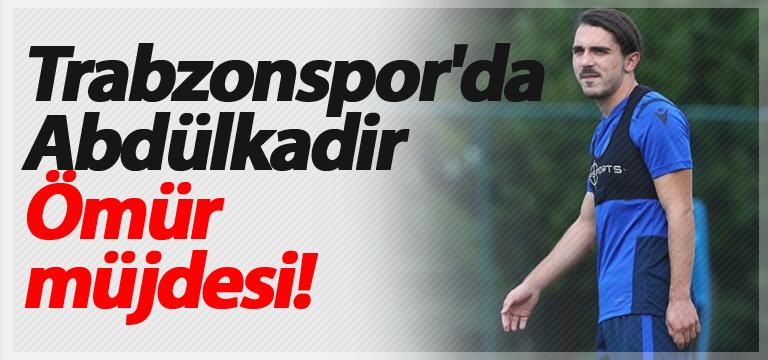 Trabzonspor'da Abdülkadir Ömür müjdesi!