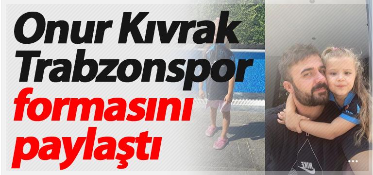 Onur Kıvrak Trabzonspor formasını paylaştı