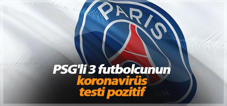 PSG'li 3 futbolcunun koronavirüs testi pozitif