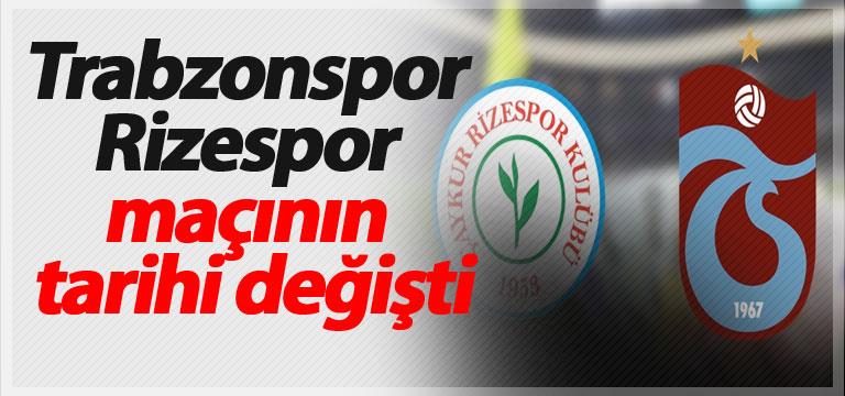 Trabzonspor – Rizespor maçının tarihi değişti